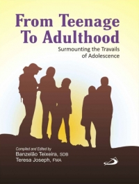 From Teenage to Adulthood. Surmounting the Travails of Adolescence