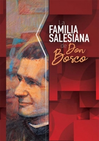 La Familia Salesiana de Don Bosco