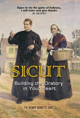 SICUT - Building the Oratory in your Heart