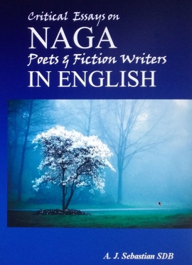 Critical Essays on Naga Poets & Fiction Writers in English