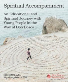Spiritual Accompaniment. An educational and spiritual journey with young people in the way of Don Bosco