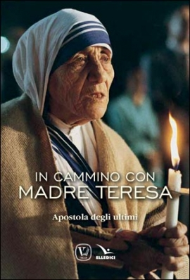 In cammino con Madre Teresa
