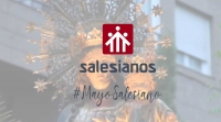 Spain – Eminently Salesian month: www.mayosalesiano.es to live May of Help of Christians