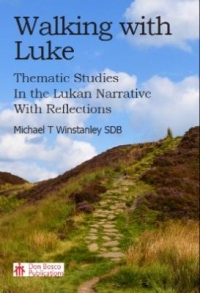 Walking With Luke: Thematic Studies in the Lukan Narrative