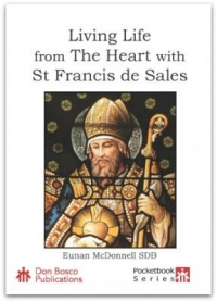 Living Life from the Heart with St Francis de Sales