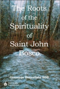 The Roots of the Spirituality of Saint John Bosco